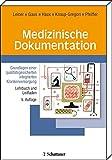 Medizinische Dokumentation: Grundlagen einer qualitätsgesicherten integrierten Krankenversorgung. Lehrbuch und Leitfaden