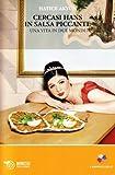Scarica Libro Cercasi Hans in salsa piccante Una vita in due mondi (PDF,EPUB,MOBI) Online Italiano Gratis