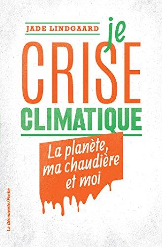 Je crise climatique (Poches essais t. 435) par Jade LINDGAARD