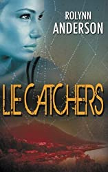 Lie Catchers by Rolynn Anderson (2014-01-14)