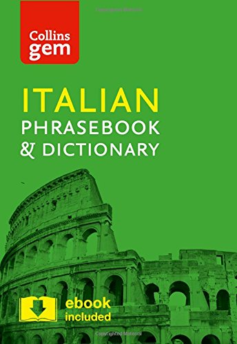 Collins Italian Phrasebook and Dictionary Gem Edition: Essential phrases and words in a mini, travel sized format (Collins Gem)