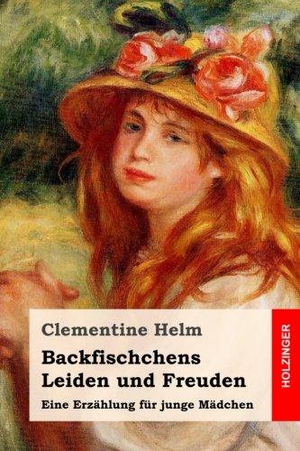 Backfischchens Leiden und Freuden: Eine Erzählung für gebraucht kaufen  Wird an jeden Ort in Deutschland
