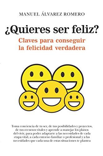 Quieres ser feliz? (Desarrollo personal) eBook: Álvarez, Manuel ...
