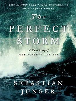 The Perfect Storm: A True Story of Men Against the Sea de [Junger, Sebastian]