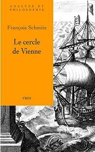 Le cercle de Vienne par Francois Schmitz