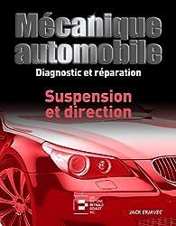 Mécanique automobile, Diagnostic et Reparation : Suspension et Direction