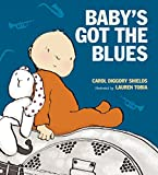 Baby's Got the Blues by Carol Diggory Shields (6-Mar-2014) Hardcover