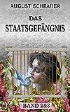 Das Staatsgefängnis: Band 2 & 3 von August Schrader