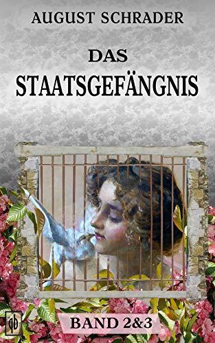 Buchseite und Rezensionen zu 'Das Staatsgefängnis: Band 2 & 3' von August Schrader