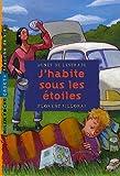 J'habite sous les étoiles | Lestrade, Agnès de (1964-....). Auteur