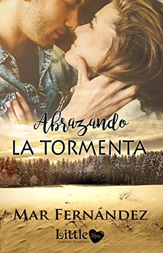 Abrazando la tormenta (Spanish Edition)
