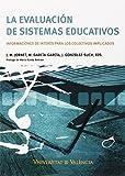 La evaluación de sistemas educativos: Informaciones de interés para los colectivos implicados
