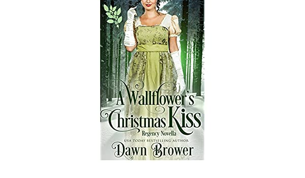 Christmas Kiss 3.A Wallflower S Christmas Kiss Connected By A Kiss Book 3