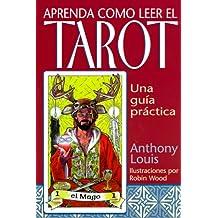 Aprenda Como Leer el Tarot: Una Guia Practica