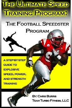 The Ultimate Speed Program: The Football Speedster (English Edition) par [Burris, Christopher]