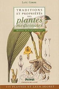 Traditions et propriétés des plantes médicinales : Histoire de la pharmacopée par Loïc Girre