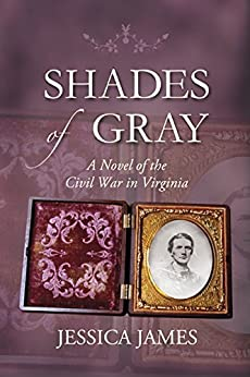 Shades of Gray: A Novel of the Civil War in Virginia (English Edition) di [James, Jessica]