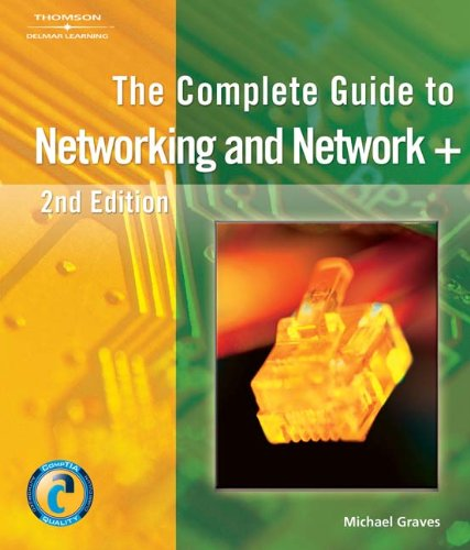 The Complete Guide to Networking and Network+ por Michael Graves