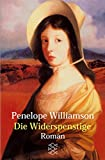 Die Widerspenstige: Roman - Penelope Williamson