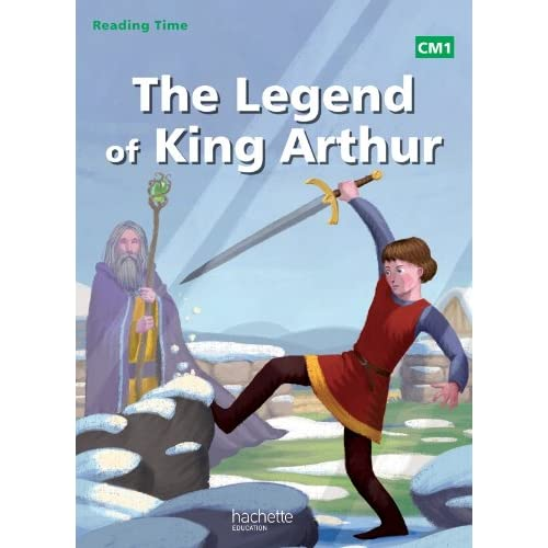 Reading Time CM1 - Legend of King Arthur - Livre élève - Ed. 2014