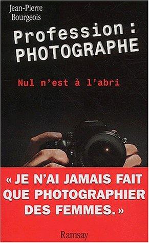 Profession photographe : Nul est à l&#3...