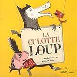 Telecharger Livres La culotte du loup (PDF,EPUB,MOBI) gratuits en Francaise
