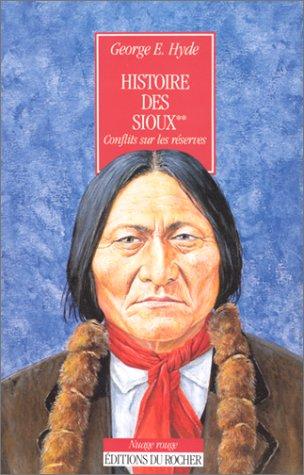 Histoire des Sioux Tome 2 : Conflits sur les réserves