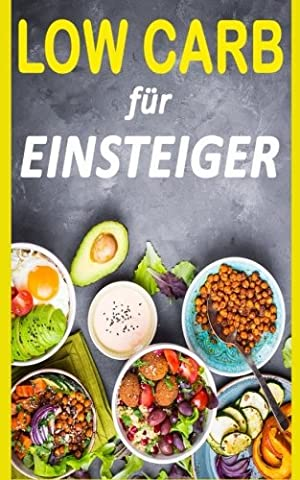 Low Carb: Die 14 Tage Challenge (inkl. Rezepte) (Low Carb