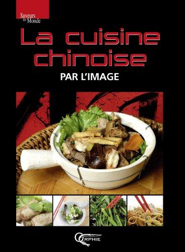 Cuisine Chinoise par l'Image par Jacques Zhou
