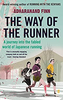The Way of the Runner: A journey into the fabled world of Japanese running by [Finn, Adharanand]