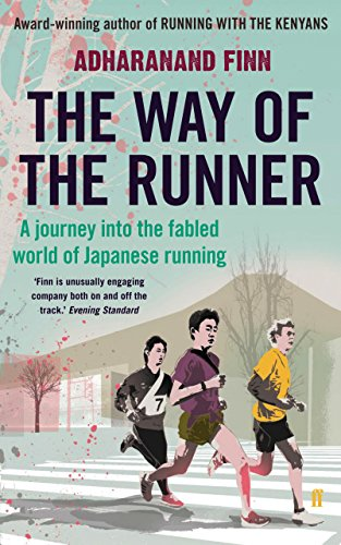 The Way of the Runner: A journey into the fabled world of Japanese running (English Edition) por Adharanand Finn