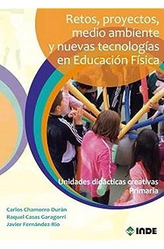 Descargar gratis Retos, Proyectos, Medio Ambiente y Nuevas Tecnologias En Educacion Fisica de AA. VV.
