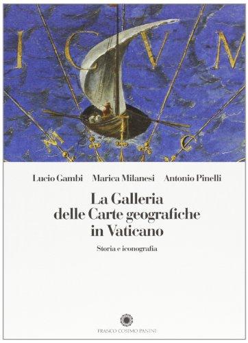 La galleria delle carte geografiche in Vaticano. Storia e iconografia
