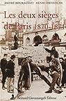 Les deux sièges de Paris 1870-1871 par Ortholan