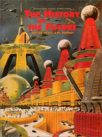 The history of the future : Images of the 21st century