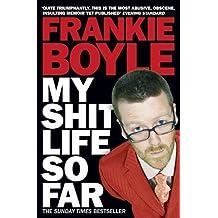 By Frankie Boyle - My Shit Life So Far (Reprint)