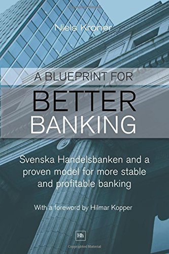 a-blueprint-for-better-banking-svenska-handelsbanken-and-a-proven-model-for-more-stable-and-profitab