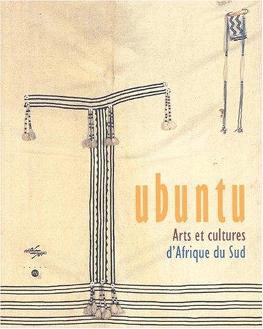 Ubuntu. Arts et cultures d'Afrique du Sud