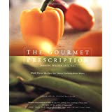 The Gourmet Prescription: High Flavor Recipes for Lower Carbohydrate Diets