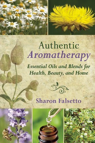 authentic-aromatherapy-essential-oils-and-blends-for-health-beauty-and-home-by-falsetto-sharon-2014-hardcover