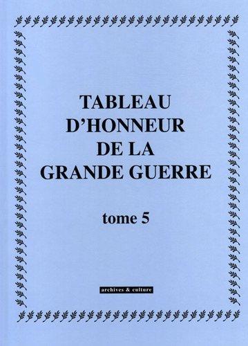 Tableau d'honneur de la Grande Guerre : Tome 5