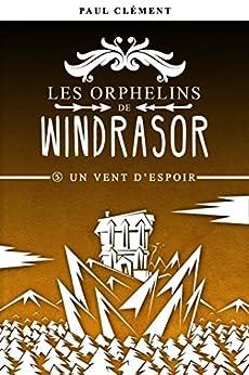 Un Vent d'Espoir (Les Orphelins de Windrasor t. 5) par [Clément, Paul]