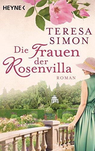 Die Frauen der Rosenvilla: Roman (Garten Der Frauen)