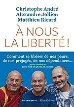 A nous la liberté ! (IC.HORS COLLECT) de Christophe André