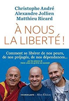 A nous la liberté ! par [André, Christophe, Jollien, Alexandre, Ricard, Matthieu]