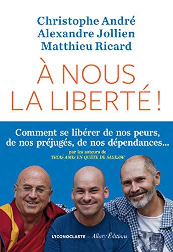 A nous la liberté ! (IC.HORS COLLECT) par Christophe André