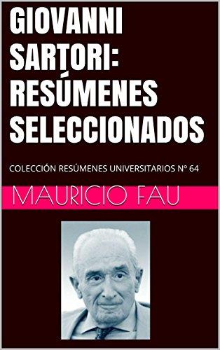 GIOVANNI SARTORI: RESÚMENES SELECCIONADOS: COLECCIÓN RESÚMENES UNIVERSITARIOS Nº 64 por Mauricio Fau