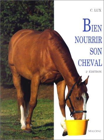 Bien nourrir son cheval par Claude Lux