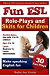 Fun ESL Role-Plays and Skits for Chil...