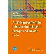 Asset Management für Infrastrukturanlagen - Energie und Wasser (VDI-Buch)